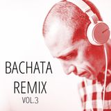 Bachata Remix Vol.3