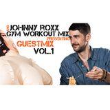 Gym Workout Mix presents - JOHNNY ROXX GUESTMIX VOL.1 - HIP HOP to HOUSE