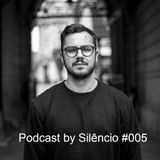 Podcast by Silêncio #005