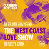 The Regulator Show - 'The West Coast Love Show' - Rob Pursey & Superix