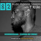 #82-Audio Hypnosis Sessions With t'Nyiko-Passionica (Music is life)