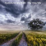Audiotune aka K&K - My Way Mix