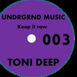 UNDRGRND MUSIC PODCAST 3 - Toni Deep