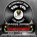 Alchemist Dub on Bigupsession #7