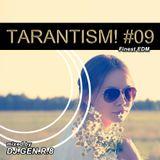TARANTISM! #09 (EDM-Mix May 26th 2015)