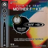 Dj Kev Mac - Turn Up That Mother Fucker - The Remastered Series Vol.6 (1994-2019)