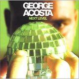 George Acosta - Next Level 2002