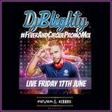 @DJBlighty - #FeverAndCirquePromoMix (R&B, Hip Hop, House & Old School)
