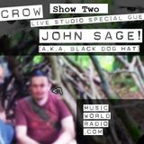 Dog and Crow Show with Special Guests John Sage aka Blackdoghat Show Two