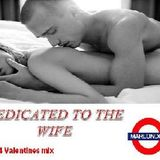 ''Dedicated To The Wife'' 2014 Valentines Slow Jam Mix 2 of 2