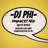"""dj Phi - """"Impact! Mix"""" (April 2016)"""
