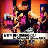 Warm Up (10 Años ZIN) Zes Guillermo USA & El Santo Dj 2016