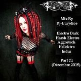 Mix New Electro Dark, Harsh, Hellektro, Indus, Aggrotech Part 21 By Dj-Eurydice (Décembre 2015)