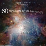 60 Minutes Of Chill, Part 26 (Sounds from the universe)