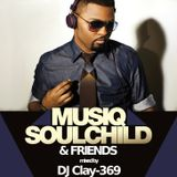 Musiq Soulchild & Friends (Mixed by DJ Clay-369) [2013]