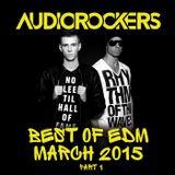 Audiorockers - Best Of EDM March 2015 (Part1)