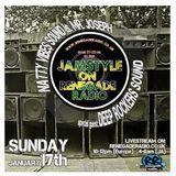 Jamstyle on Renegade Radio with Natty Vibes Sound ls. Mr Joseph & Deep Rockers Sound (January/2016)