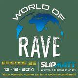 Slipmatt - World Of Rave #85