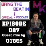 BR!NG THE BEAT !N Official Podcast [SPECIAL Episode 087; GUEST MIX by V1bes]