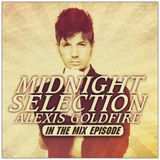 MIDNIGHT SELECTION With ALEXIS GOLDFIRE [EPISODE 01]