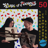 House of Feelings Radio Ep 50: 3.17.17 (Hannah Silk-Champagne and Kris Petersen)
