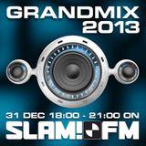 Grandmix 2013 by Ben Liebrand (Taken from SLAM!FM Broadcast 31-12-2013)
