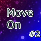 Move On #2 - Revealed