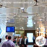 dj noxlay - ambient radio pt.1