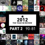 2012 - The Year In Review // Part 2: 90-81