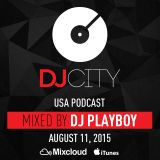 DJ Playboy - DJcity Podcast - Aug. 11, 2015