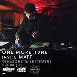One More Tune #89 - Matt (Subaltern Records) Guest mix - RINSE FR - (16.09.18)