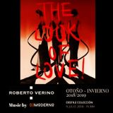 "MUSIC FOR ROBERTO VERINO's FASHION PARADE ""THE LOOK OF LOVE"",MADRID FASHION WEEK JULY 2018"