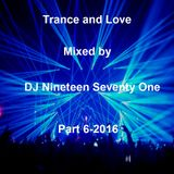 Trance and Love Mixed by DJ Nineteen Seventy One Part 6-2016