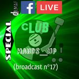 SPECIAL CLUB HANDS_UP(broadcast nº17)