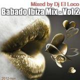 Babado Ibiza Mix (nov 2012) Vol 2 - Mixed by Dj El Loco