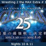 W2M Extra # 17:  NJPW G1 Climax 25 Nights 10 & 11