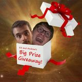 Ed and Andrew's Big Prize Giveaway 52 - The Take-ovaway