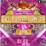 TACO TUESDAY TURN UPP | EPISODE 53 (Guest Mix)