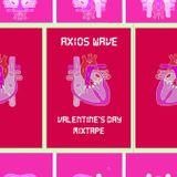 Axios Wave - Valentine's Mixtape / Feb 2015