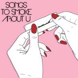Songs To Smoke About U [SLy. MINIMIX]