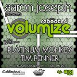 VOLUMIZE (Episode 131 w/ Platinum Monkey & Tim Penner Guest Mixes) (JUL 2015)