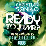 Christian Soniko - Ready2Jump#003 [Session EDM]