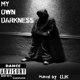 My Own Darkness mixed by DJK