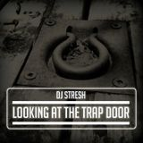 Dj Stresh - Looking At The Trap Door (Da Mixionerz)
