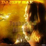 DJ Jeff Hax presents Techno 4.0 - Episode 023