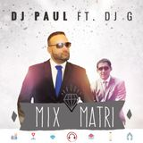 Mix Matri Feat. Dj G