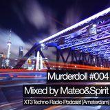 Murderdoll #004 Mixed by Mateo & Spirit - XT3 Techno Radio Podcast (Amsterdam)
