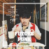 "WSZ80 (LEF!!! CREW!!!) / Monthly Mix 2015 #05 -May- ""FUTURE PUNK"""