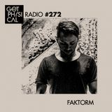 Get Physical Radio #272 mixed by Faktorm