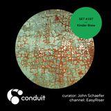 Conduit Set #197   Kinder Brew (curated by John Schaefer) [EasyRiser]